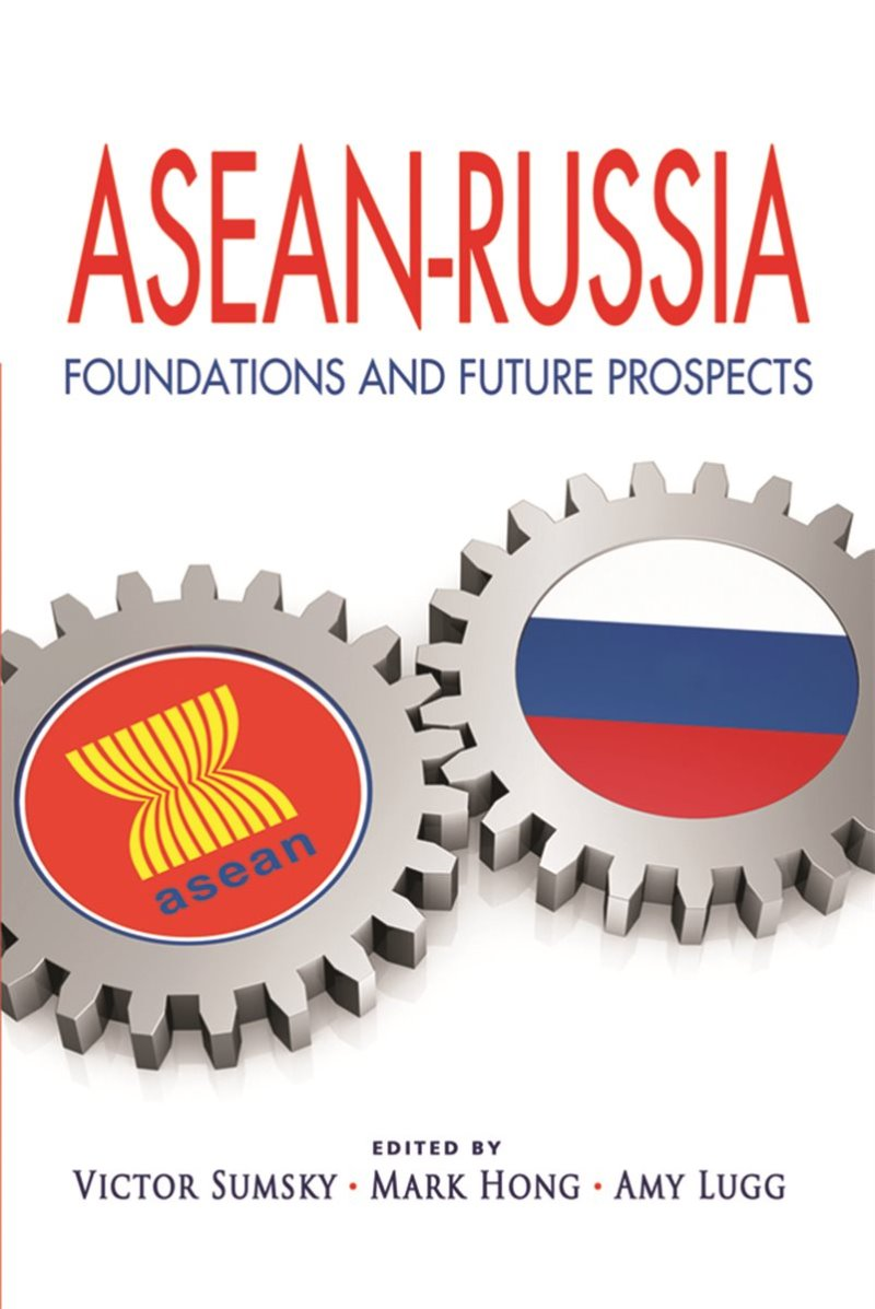 ASEAN-Russia: Foundations and Future Prospects