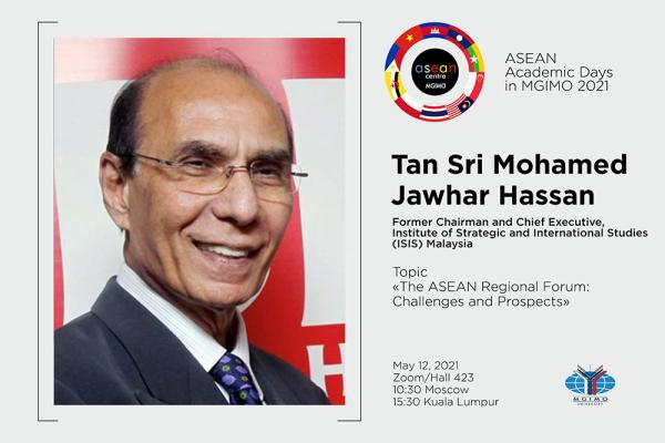 "ASEAN Academic Days: online lecture ""The ASEAN Regional Forum: Challenges and Prospects"" with Tan Sri Mohamed Jawhar Hassan"